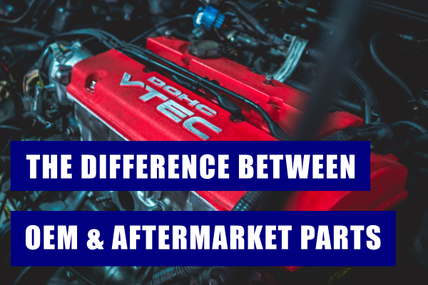 difference between aftermarket and oem parts
